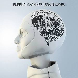 Eureka Machines - Brain Waves